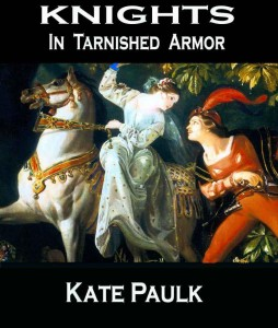 Knights in Tarnished Armor